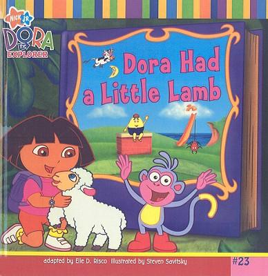 Dora Had a Little Lamb - Risco, Elle D, and Savitsky, Steve (Illustrator), and Weiner, Eric