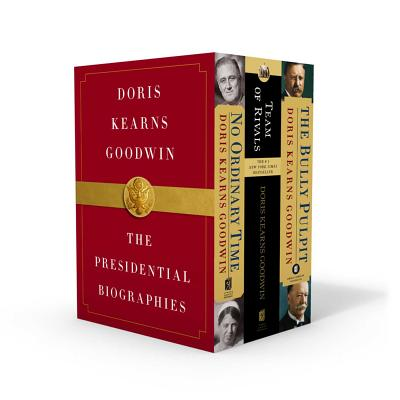 Doris Kearns Goodwin: The Presidential Biographies: No Ordinary Time, Team of Rivals, the Bully Pulpit - Goodwin, Doris Kearns