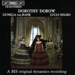 Dorothy Dorow, Gunilla von Bahr, Lucia Negro