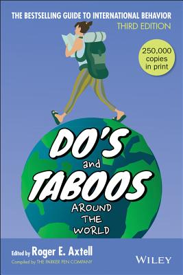 Do's and Taboos Around the World - Axtell, Roger E (Editor)