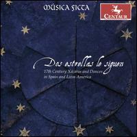 Dos Estrellas le Siguen - Andres Silva (counter tenor); Andres Silva (tenor); Antonio Santos (baritone); Carlos Serrano (recorder);...