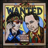 Dos Hombres Wanted - Johnny Burgin/Quique Gomez