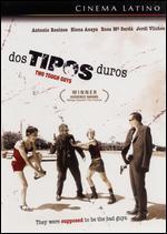 Dos Tipos Duros [Spanish]