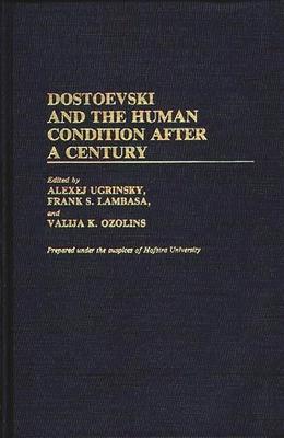 Dostoevski and the Human Condition After a Century - Ugrinsky, Alexej (Editor)