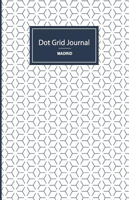 Dot Grid Journal - Invisible Dots: Soft Cover, 5.5 X 8.5 Inch, 130 Pages - Dot Grid Journal