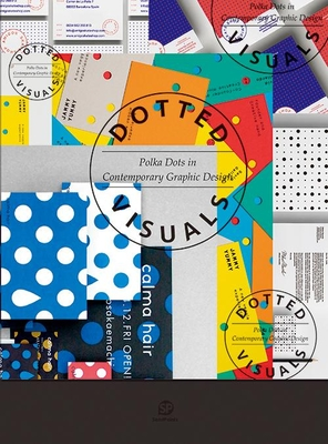 Dotted Visuals: Polka Dots in Contemporary Graphic Design - SendPoints (Editor)