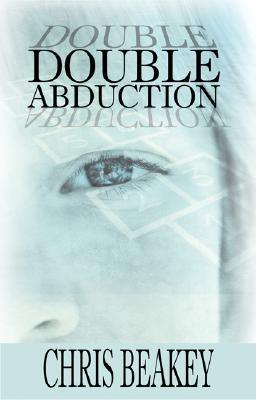 Double Abduction - Beakey, Chris