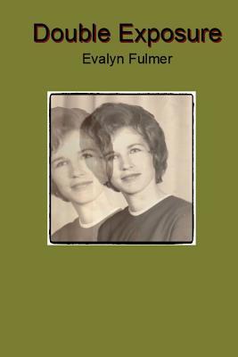 Double Exposure - Fulmer, Evalyn