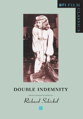 Double Indemnity - Schickel, Richard