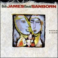Double Vision - Bob James/David Sanborn