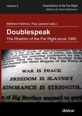 Doublespeak: The Rhetoric of the Far Right Since 1945 - Feldman, Matthew (Editor)