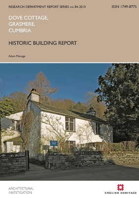 Dove Cottage, Grasmere, Cumbria: Historic Building Report - Menuge, Adam