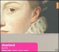 Dowland: Ayres - Anne-Marie Lasla (basse de viole); Emmanuel Balssa (basse de viole); Gérard Lesne (alto); Jacob Heringman (luth);...