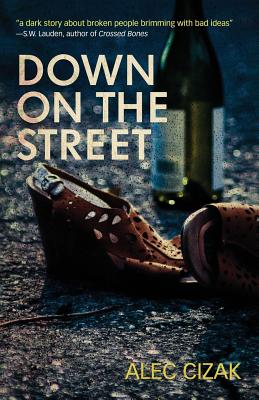 Down on the Street - Cizak, Alec