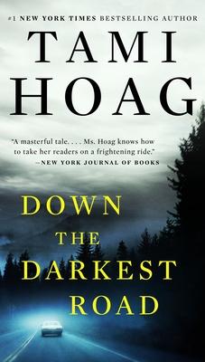 Down the Darkest Road - Hoag, Tami
