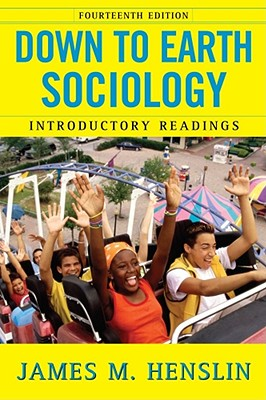 Down to Earth Sociology: Introductory Readings - Henslin, James M (Editor)