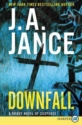 Downfall [Large Print] - Jance, J A
