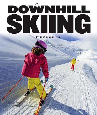Downhill Skiing - Laughlin, Kara L