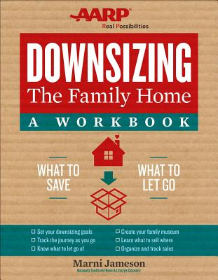 Downsizing the Family Home: A Workbook, Volume 2: What to Save, What to Let Go - Jameson, Marni