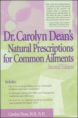 Dr. Carolyn Dean's Natural Prescriptions for Common Ailments - Dean, Carolyn, Dr.