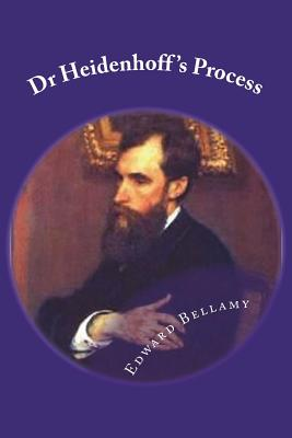 Dr Heidenhoff's Process - Bellamy, Edward