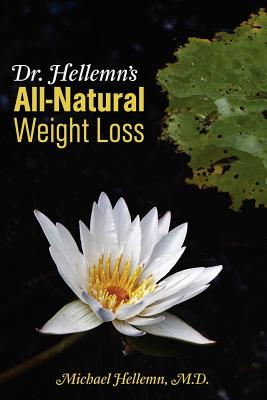 Dr. Hellemn's All-Natural Weight Loss - Hellemn, Michael MD