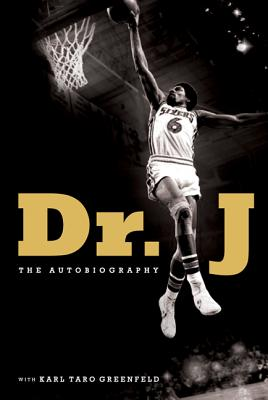 Dr. J: The Autobiography - Erving, Julius W., and Greenfeld, Karl Taro