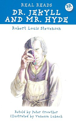 Dr. Jekyll and Mr. Hyde - Stevenson, Robert Louis, and Crowther, Peter (Retold by)