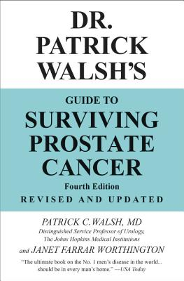 Dr. Patrick Walsh's Guide to Surviving Prostate Cancer - Walsh, Patrick C, and Worthington, Janet Farrar, Ms.