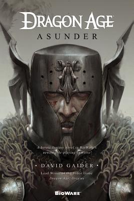 Dragon Age: Asunder: Asunder - Gaider, David