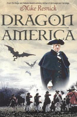 Dragon America - Resnick, Mike, and Resnick, Michael D