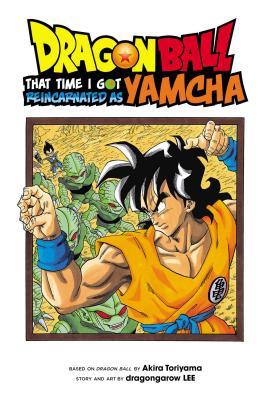 Dragon Ball: That Time I Got Reincarnated as Yamcha! - Toriyama, Akira (Creator)