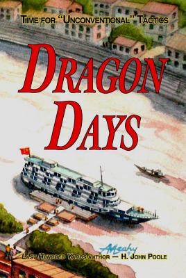 "Dragon Days: Time for ""Unconventional"" Tactics - Poole, H John, and Smith, Ray L, Major General (Foreword by)"