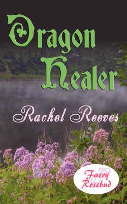 Dragon Healer - Reeves, Rachel