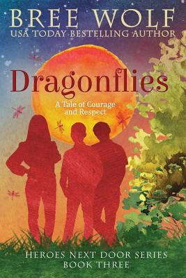 Dragonflies: A Tale of Courage and Respect - Wolf, Bree