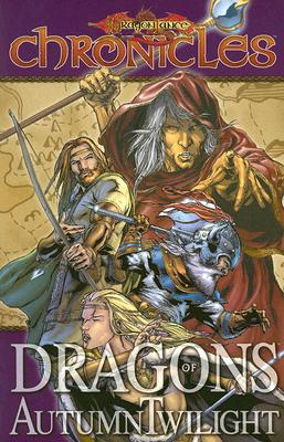 Dragonlance Chronicles: Dragons of Autumn Twilight v. 1 - Weis, Margaret, and Hickman, Tracy, and Dabb, Andrew
