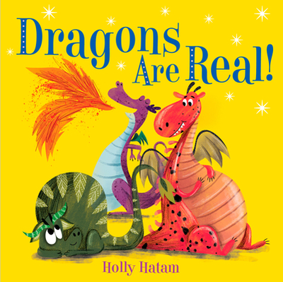 Dragons Are Real! - Hatam, Holly