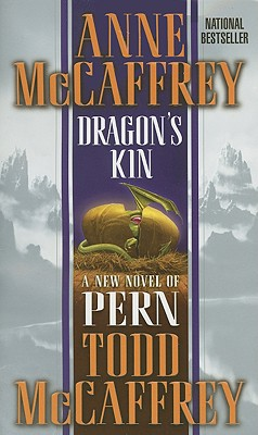 Dragon's Kin - McCaffrey, Anne, and McCaffrey, Todd J
