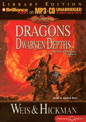 Dragons of the Dwarven Depths - Weis, Margaret, and Hickman, Tracy, and Burr, Sandra (Read by)