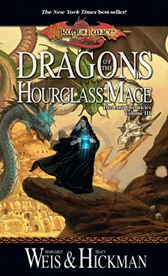 Dragons of the Hourglass Mage - Weis, Margaret, and Hickman, Tracy