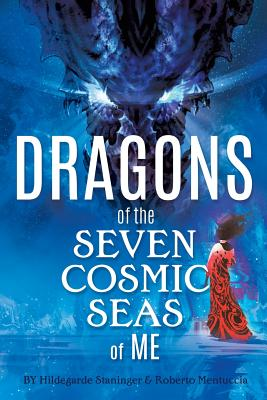 Dragons of the Seven Cosmic Seas of Me - Hildegarde, Staninger