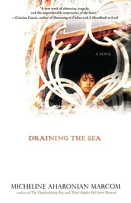 Draining the Sea - Marcom, Micheline Aharonian