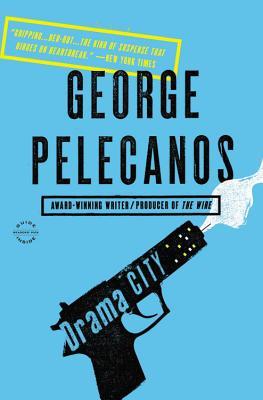 Drama City - Pelecanos, George