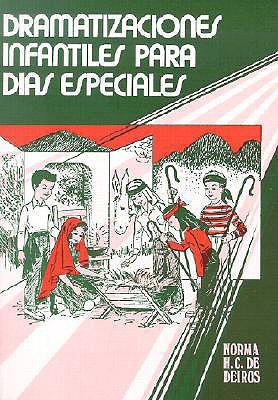Dramatizaciones Infantiles: Para Dias Especiales - Dedeiros, Norma H C, and Deiros, Norma