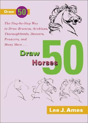 Draw 50 Horses - Ames, Lee J