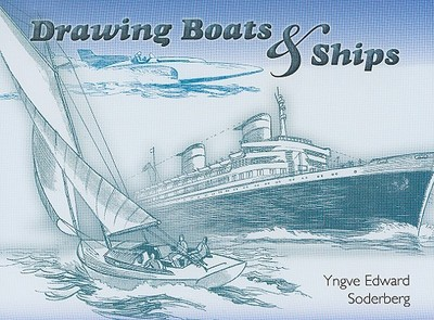Drawing Boats & Ships - Soderberg, Yngve Edward