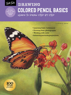 Drawing: Colored Pencil Basics: Learn to Draw Step by Step - Knox, Cynthia