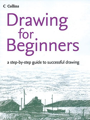 Drawing for Beginners: A Step-By-Step Guide to Successful Drawing - Partington, Peter