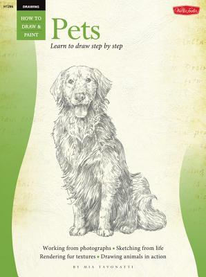 Drawing: Pets: Learn to Paint Step by Step - Tavonatti, Mia
