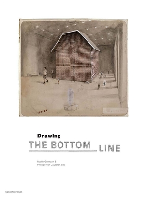 Drawing. The Bottom Line - Van Cauteren, Philippe (Editor), and Germann, Martin (Editor)